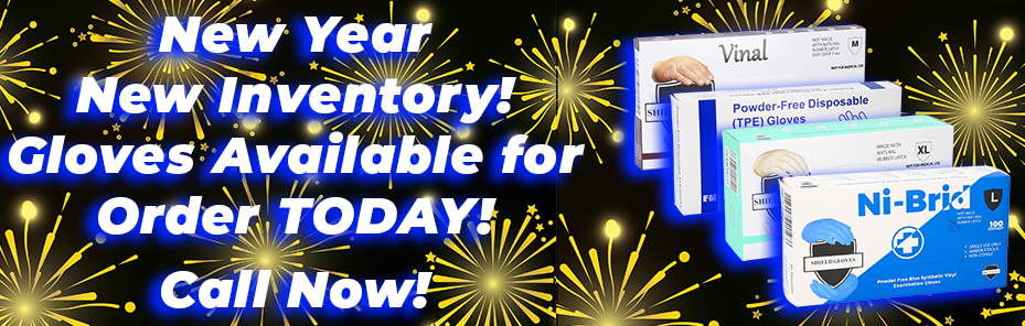 New Year New Inventory! Nitrile/Vinyl Hybrid Ni-Brid Gloves, Latex, Vinyl, Polyethylene, TPE gloves all available.